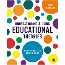 Understanding and Using Educational Theories, 2nd Edition, Nov/2018