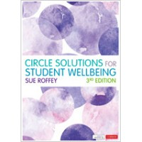 Circle Solutions for Student Wellbeing : Relationships, Resilience, Responsibilities, 3rd Edition, Feb/2020