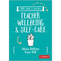 A Little Guide for Teachers: Teacher Wellbeing and Self-care, Oct/2020