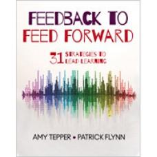 Feedback to Feed Forward: 31 Strategies to Lead Learning, Oct/2018