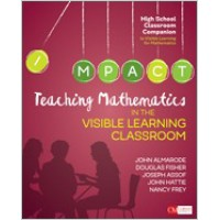 Teaching Mathematics in the Visible Learning Classroom, High School, Sep/2018