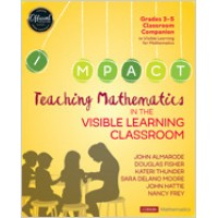 Teaching Mathematics in the Visible Learning Classroom, Grades 3-5, April/2019