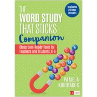 The Word Study That Sticks Companion: Classroom-Ready Tools for Teachers and Students, Grades K-6, Aug/2019