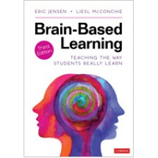 Brain-Based Learning: Teaching the Way Students Really Learn, 3rd Revised Edition, May/2020