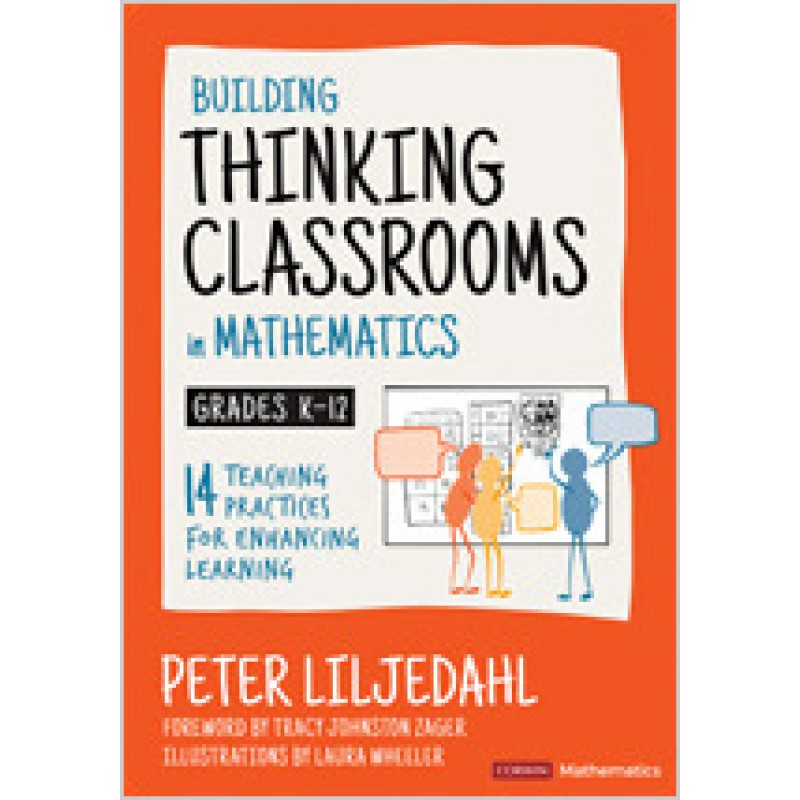 Building Thinking Classrooms in Mathematics, Grades K-12: 14 Teaching Practices for Enhancing Learning, Dec/2020