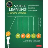 Visible Learning for Social Studies, Grades K-12: Designing Student Learning for Conceptual Understanding, June/2020