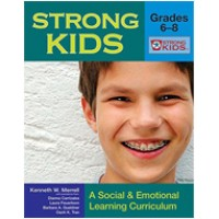 Strong Kids: A Social and Emotional Learning Curriculum, Grades 6-8