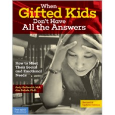 When Gifted Kids Don't Have All the Answers: How to Meet Their Social and Emotional Needs (Revised & Updated Edition)