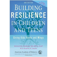 Building Resilience in Children and Teens: Giving Kids Roots and Wings, 3rd Edition, Oct/2014