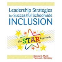 Leadership Strategies for Successful Schoolwide Inclusion: The STAR Approach