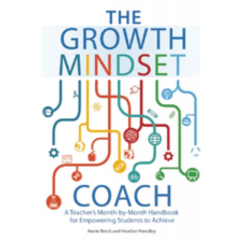The Growth Mindset Coach: A Teacher's Month-By-Month Handbook for Empowering Students to Achieve, Sep/2016