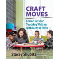 Craft Moves: Lesson Sets for Teaching Writing with Mentor Texts, June/2016