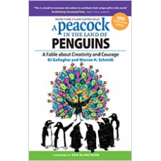 A Peacock in the Land of Penguins: A Fable About Creativity and Courage, 4th Edition, Dec/2014