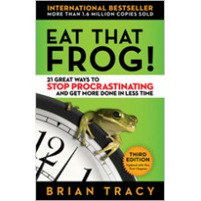 Eat That Frog!: 21 Great Ways to Stop Procrastinating and Get More Done in Less Time, 3rd Edition
