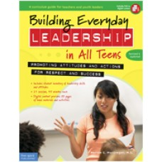 Building Everyday Leadership in All Teens: Promoting Attitudes and Actions for Respect and Success, 2nd Edition, Aug/2015