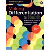 Making Differentiation a Habit: How to Ensure Success in Academically Diverse Classrooms (Updated Edition), Aug/2017