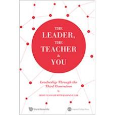 The Leader, the Teacher & You: Leadership Through the Third Generation