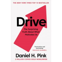 Drive: The Surprising Truth About What Motivates Us, Aug.2018