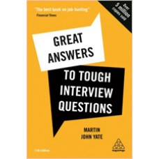 Great Answers to Tough Interview Questions, 11th Edition, Dec/2020