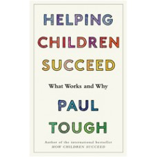 Helping Children Succeed: What Works and Why, May/2016