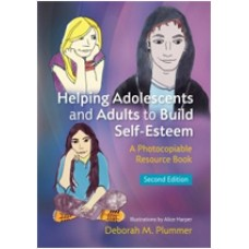 Helping Adolescents and Adults to Build Self-Esteem: A Photocopiable Resource Book, 2nd Edition, July/2014