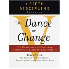 The Dance of Change: The Challenges of Sustaining Momentum in Learning Organizations