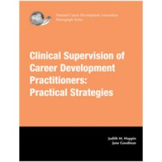 Clinical Supervision of Career Development Practitioners Practical Strategies