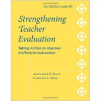The Skillful Leader III: Strengthening Teacher Evaluation: Taking Action to Improve Ineffective Teaching