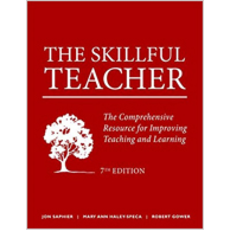 The Skillful Teacher: The Comprehensive Resource for Improving Teaching and Learning, 7th Edition, Dec/2017