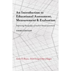 An Introduction to Educational Assessment, Measurement and Evaluation: Improving the Quality of Teacher-based Assessment, 3rd Edition