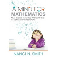 A Mind for Mathematics: Meaningful Teaching and Learning in Elementary Classrooms, Nov/2016
