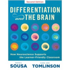 Differentiation and the Brain: How Neuroscience Supports the Learner-Friendly Classroom, 2nd Edition, Feb/2018