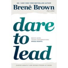 Dare to Lead: Brave Work. Tough Conversations. Whole Hearts. Dec/2018