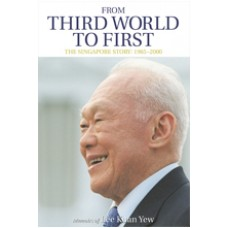 From Third World to First: The Singapore Story 1965-2000 Memoirs of Lee Kuan Yew, March/2014