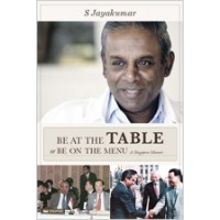 Be At The Table or Be On The Menu A Singapore Memoir, May/2015