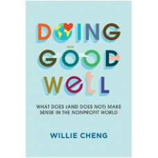 Doing Good Well: What Does (and Does Not) Make Sense in the Nonprofit World, Oct/2015