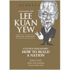 Conversations with Lee Kuan Yew: Citizen Singapore: How to Build a Nation, 3rd Edition