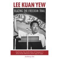 Lee Kuan Yew: Blazing the Freedom Trail, June/2015