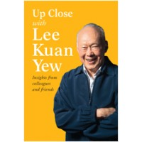 Up Close with Lee Kuan Yew: Insights from Colleagues and Friends, Mar/2016