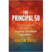 The Principal 50: Critical Leadership Questions For Inspiring Schoolwide Excellence, 13/March/2015