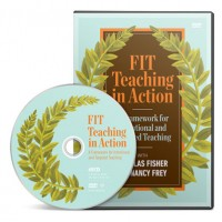 FIT Teaching in Action: A Framework for Intentional and Targeted Teaching with Douglas Fisher and Nancy Frey Video (DVD)