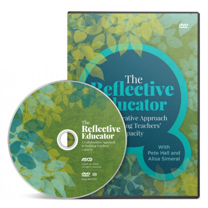 The Reflective Educator: A Collaborative Approach to Building Teachers' Capacity DVD, Dec/2015