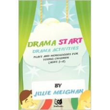 Drama Start! Drama Activities, Plays and Monologues for Young Children, Ages 3-8, July/2011