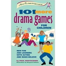 101 More Drama Games for Children: New Fun and Learning with Acting and Make-Believe, Nov/2002