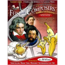 Fun with Composer's Teacher Guides: A Simple, Fun Approach to Classical Music, Volume 2 (Pre K – Gr. 3)