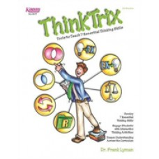 ThinkTrix: Tools to Teach 7 Essential Thinking Skills