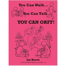 You Can Walk… You Can Talk… You Can Orff!  (A Glassroom Music Resource for Grades 1 - 6)