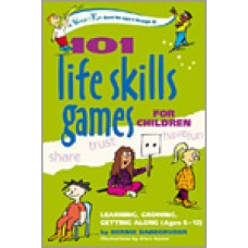 101 Life Skills Games for Children: Fun and Learning with Words, Stories and Poems