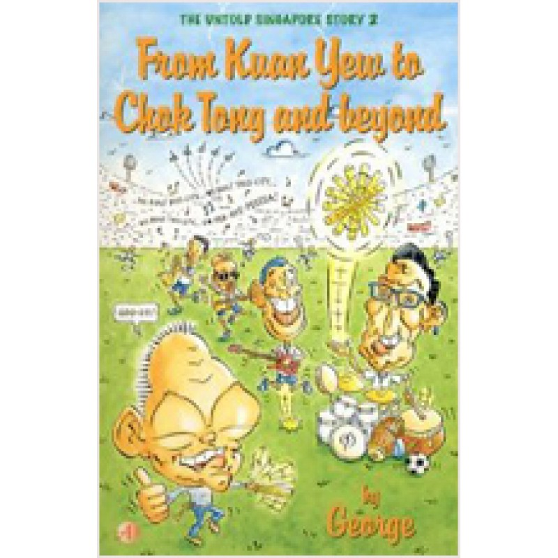 From Kuan Yew to Chok Tong and Beyond