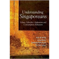 Understanding Singaporean: Values, Lifestyles, Aspirations and Consumption Behaviors